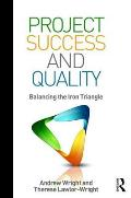 Project Success and Quality: Balancing the Iron Triangle
