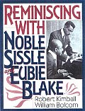 Reminiscing With Noble Sissle & Eubie Bl