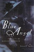 Blue Angel The Life Of Marlene Dietrich