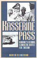 Kasserine Pass Rommels Bloody Climactic