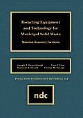 Recycling Equipment and Technology for Municipal Solid Waste: Material Recovery Facilities