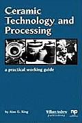 Ceramic Technology and Processing: A Practical Working Guide