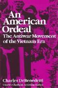 American Ordeal: The Antiwar Movement of the Vietnam Era