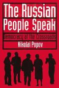 The Russian People Speak: Democracy at the Crossroads