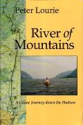 River of Mountains: A Canoe Journey Down the Hudson (Revised)