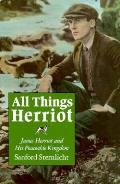 All Things Herriot: James Herriot and His Peaceable Kingdom
