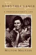 Dorthea Lange A Photographers Life
