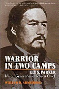 Warrior In Two Camps Ely S Parker Union