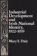 Industrial Development and Irish National Identity, 1922-1939