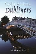 Collaborative Dubliners Joyce in Dialogue