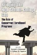 Bridging the High School-College Gap: The Role of Concurrent Enrollment Programs