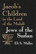 Jacob's Children in the Land of Mahdi: Jews of the Sudan