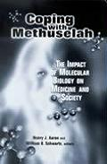 Coping with Methuselah: The Impact of Molecular Biology on Medicine and Society