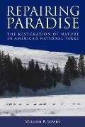 Repairing Paradise The Restoration of Nature in Americas National Parks