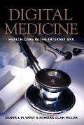 Digital Medicine: Health Care in the Internet Era