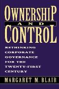 Ownership & Control Rethinking Corporate Governance for the Twenty First Century