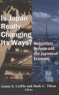Is Japan Really Changing Its Ways Regulatory Reform & the Japanese Economy