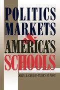 Politics, Markets, and America's Schools