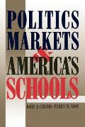 Politics, Markets and America's Schools