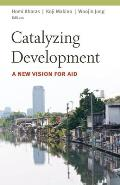 Catalyzing Development A New Vision for Aid