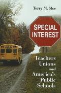 Special Interest Teachers Unions & Americas Public Schools