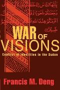 War of Visions: Conflict of Identities in the Sudan
