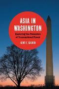 Asia in Washington: Exploring the Penumbra of Transnational Power