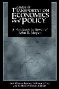Essays in Transportation Economics & Policy A Handbook in Honor of John R Meyer