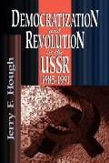 Democratization and Revolution in the USSR, 1985-91