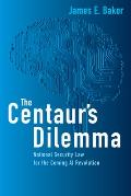 The Centaur's Dilemma: National Security Law for the Coming AI Revolution