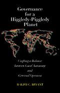 Governance for a Higgledy-Piggledy Planet: Crafting a Balance Between Local Autonomy and External Openness