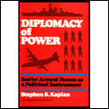 Diplomacy of Power Soviet Armed Forces as a Political Instrument