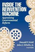 Inside the Reinvention Machine Appraising Governmental Reform