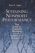 Sustaining Nonprofit Performance The Case for Capacity Building & the Evidence to Support It