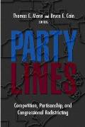 Party Lines Competition Partisanship & Congressional Redistricting