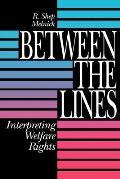 Between the Lines Interpreting Welfare Rights