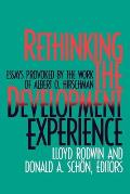 Rethinking the Development Experience: Essays Provoked by the Work of Albert O. Hirschman