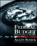 Federal Budget Revised Edition Politics Policy Process