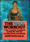 W E T Workout Water Exercise Techniques