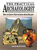 Practical Archaeologist How We Know Wh