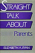 Straight Talk About Parents