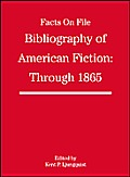 Bibliography of American Fiction: Through 1865 (Facts on File)