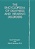Encyclopedia Of Deafness & Hearing Disorders
