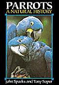 Parrots A Natural History