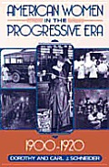 American Women in the Progressive Era, 1900-1920