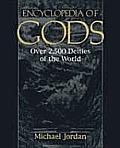 Encyclopedia Of Gods Over 2500 Deities Of The World