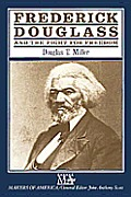 Frederick Douglass & The Fight For Freed