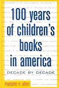 100 Years Children's Books in America: Decade by Decade