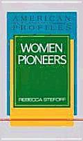 Women Pioneers (American Profiles)