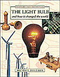 The Light Bulb and How It Changed the World (History & Invention)